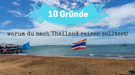 10 Gründe warum du nach Thailand reisen solltest