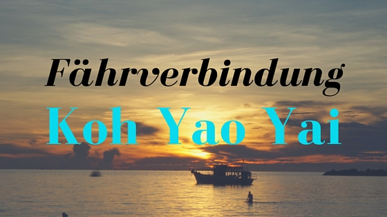 Fährverbindungen Koh Yao Yai