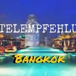 Bangkok Hoteltipps & Hotelempfehlungin jeder Preiskategorie