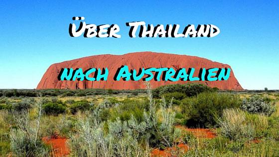 Über Thailand nach Australien