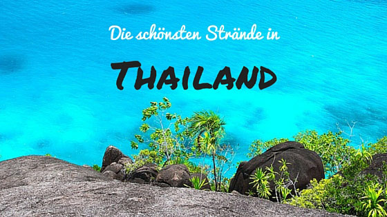 die schönsten Strände in Thailand